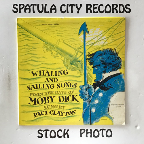 Paul Clayton - Whaling and Sailing Songs ( From The Days of Moby Dick ) - vinyl record LP