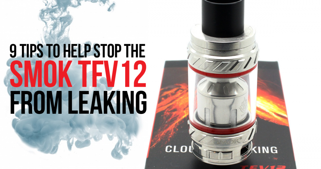 9 Tips to Help Stop the Smok TFV12 From Leaking - Lizard Juice