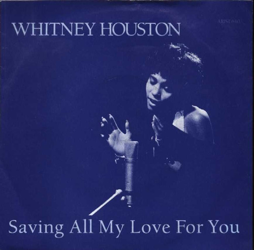 """7"""" 45RPM Saving All My Love For You/All At Once by Whitney Houston from Arista"""