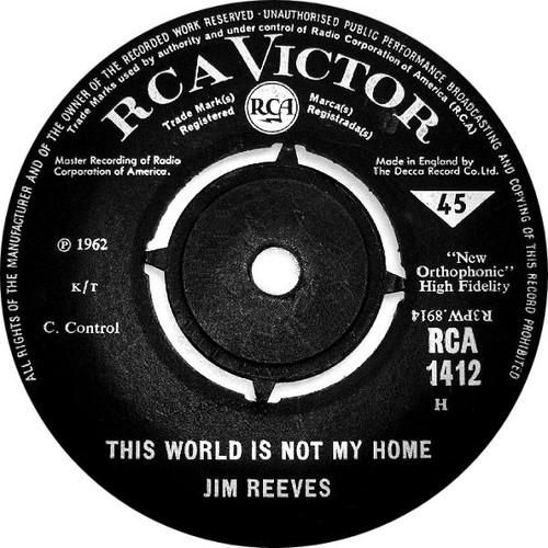 """7"""" 45RPM This World Is Not My Home/Take My Hand Precious Lord by Jim Reeves from RCA"""