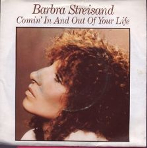 "7"" 45RPM Comin' In And Out Of Your Life/Lost Inside Of You by Barbra Streisand from CBS"