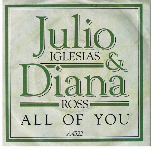 "7"" 45RPM All Of You/The Last Time by Julio Iglesias & Diana Ross from CBS"