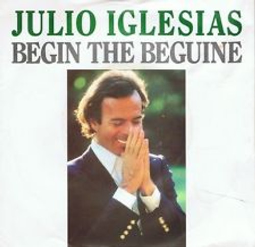 "7"" 45RPM Begin The Beguine/De Nina A Mujer by Julio Iglesias from CBS"