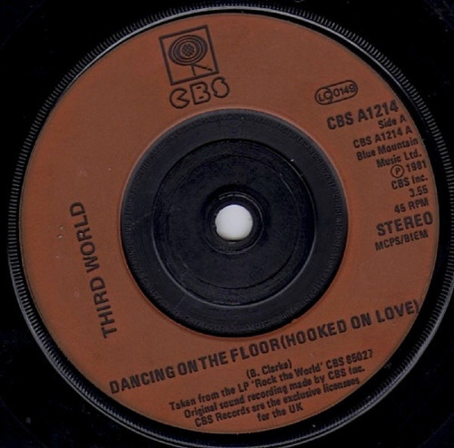 "7"" 45RPM Dancing On The Floor (Hooked On Love)/Who Gave You (Jah Rastafari) by Third World from CBS"