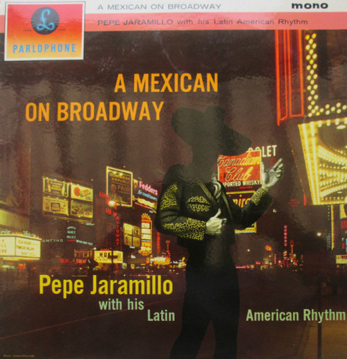 A Mexican On Broadway by Pepe Jaramillo With His Latin American Rhythm from Parlophone
