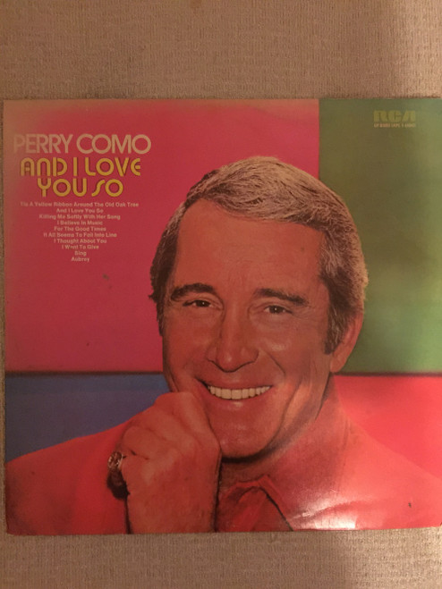 And I Love You So by Perry Como from RCA Victor (SF 8360)