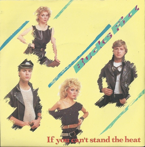 "7"" 45RPM If You Can't Stand The Heat/Stepping Out by Bucks Fizz from RCA (RCA 300)"