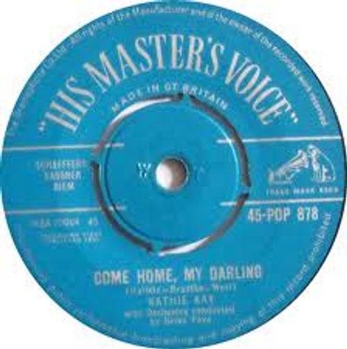 """7"""" 45RPM Come Home, My Darling/In The Wee Small Hours Of The Morning by Kathie Kay from His Master's Voice"""