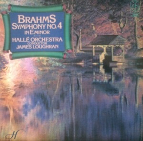 Brahms Symphony No. 4 In E Minor by Halle Orchestra & James Loughran from Classics For Pleasure (CFP 40084)