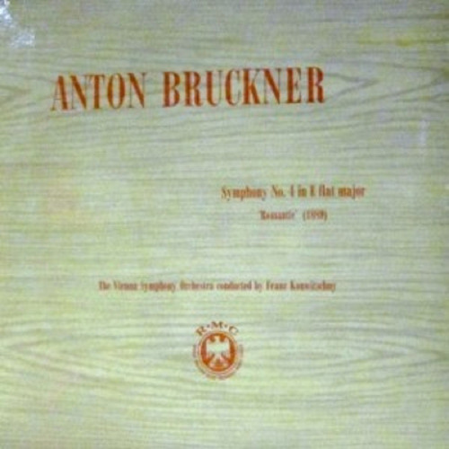 """Anton Bruckner: Symphony No. 4 In E Flat Major """"Romantic"""" by The Vienna Symphony Orchestra & Franz Konwitschny from World Record Club (CM 52)"""