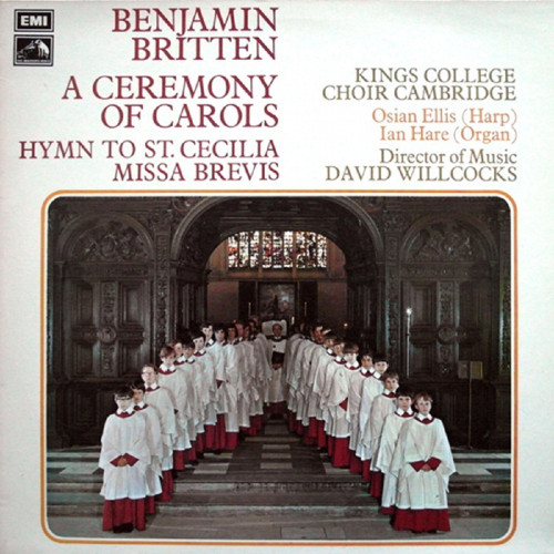 A Ceremony Of Carols/Hymn To St. Cecilia/Missa Brevis by Benjamin Britten/King's College Choir Cambridge from His Master's Voice (HQS 1285)
