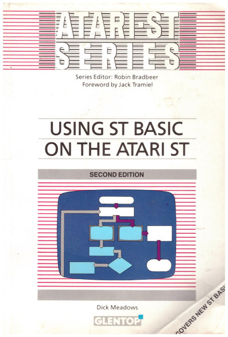 Using ST Basic On The Atari ST Second Edition by Dick Meadows from Glentop Press Ltd (ISBN 1-85181-179-6)