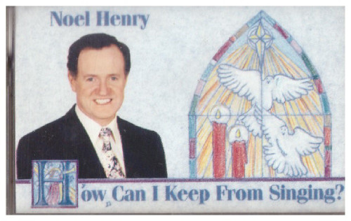 How Can I Keep From Singing? by Noel Henry from Irish Records International (GC112)