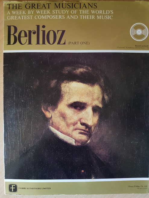 """10"""" 33RPM The Great Musicians: Berlioz (Part One) by Fabbri & Partners Limited (TGM-10-124)"""