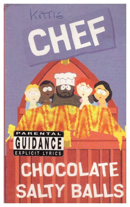 Chocolate Salty Balls/Come Sail Away by Chef/Eric Cartman from Columbia on Cassette (666798 4)