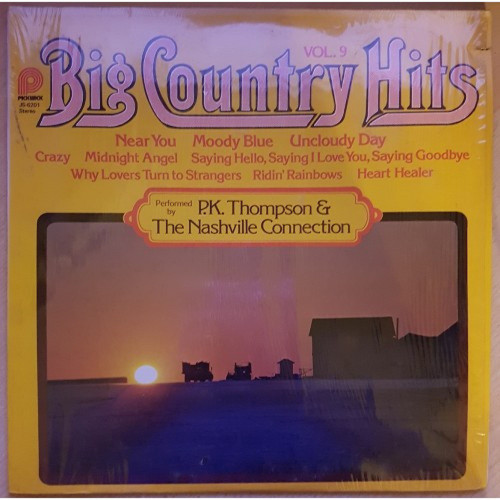 Big Country Hits Vol. 9 Performed By P. K. Thompson & The Nashville Connection from Pickwick (JS-6201)