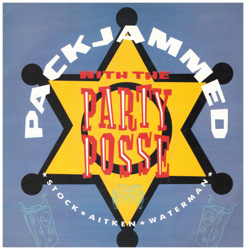 """7"""" 45RPM Packjammed (Writ Mix)/Packjammed by Stock, Aitken, Waterman With The Party Posse from A & M Records (USA 620)"""