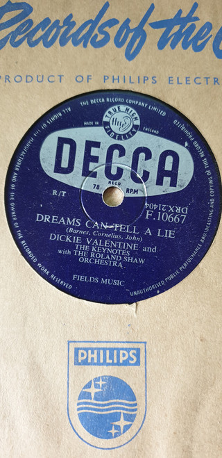 "10"" 78RPM Dreams Can Tell A Lie/Song Of The Trees by Dickie Valentine from Decca (F.10667)"