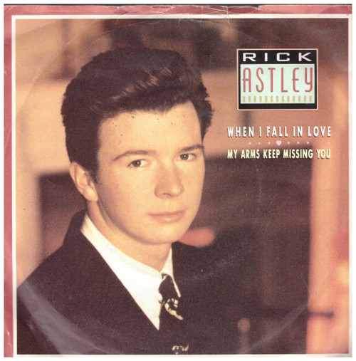 When I Fall In Love/My Arms Keep Missing You by Rick Astley from RCA (PB 41683)
