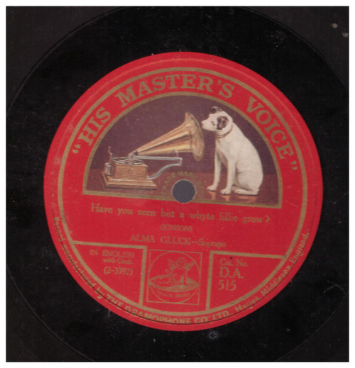 Have You Seen But A Whyte Lillie Grow? by Alma Gluck from His Master's Voice (D.A. 515)