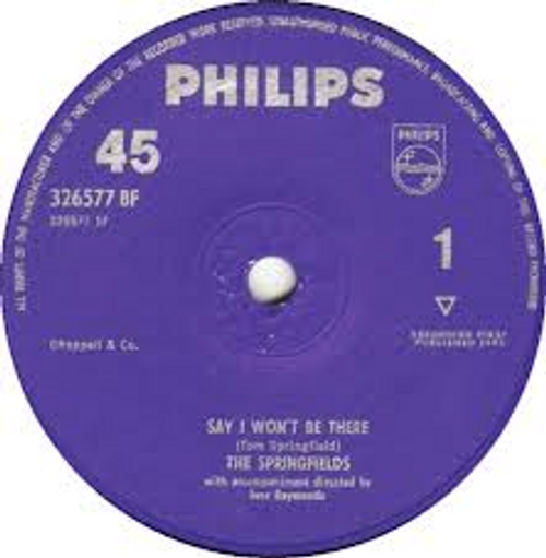 """7"""" 45RPM Say I Won't Be There/Little Boat by The Springfields from Philips"""