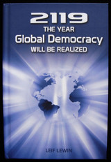 2119: THE YEAR GLOBAL DEMOCRACY WILL BE REALIZED, by Leif Lewin - 2012 [Signed]