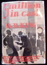 5 MILLION IN CASH, by O. B. King - 1932 [1st Ed]