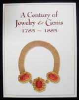 CENTURY OF JEWELRY & GEMS - 1785-1885, by Florence Museum of A&S - 1995