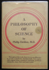 A PHILOSOPHY OF SCIENCE, by Philip Eichler - 1936 [Signed and Inscribed]
