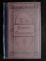 A Textbook of Elementary Chemistry, by Barker - 1870