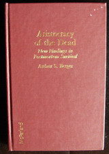 ARISTOCRACY OF THE DEAD: NEW FINDINGS IN POSTMORTEM SURVIVAL, by Arthur S. Berger - 1987