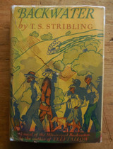 BACKWATER, by T.S. Stribling - 1931 Early Edition with Dust Jacket