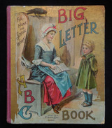 BIG LETTER ABC BOOK FOR HOME AND SCHOOL WORK - 1898 Children's Education