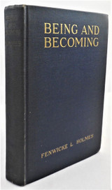 BEING AND BECOMING, by Fenwicke Lindsay Holmes - 1925 [3rd Print]