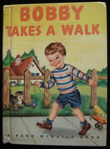 BOBBY TAKES A WALK, by Louise Lawrence Devine 1947 Illustrated Children's Book