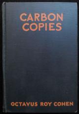 CARBON COPIES, by Octavius Roy Cohen - 1932