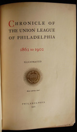 CHRONICLE OF THE UNION LEAGUE Of Philadelphia, PA  - 1902 *illustrated*