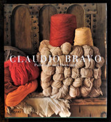 CLAUDIO BRAVO: PAINTINGS AND DRAWINGS, by Paul Bowles - 2005