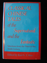 CLASSICAL CHINESE TALES of the Supernatural and the Fantastic, by K. Kao - 1985