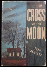 CROSS ON THE MOON, by John Hewlett - 1946 [First Printing] Fiction Literature