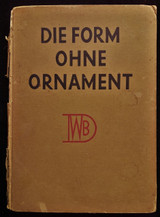 DIE FORM OHNE ORNAMENT, ed: Walter Riezler - 1924 German Houseware Design