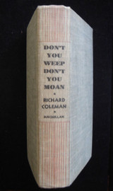 DON'T YOU WEEP, DON'T YOU MOAN, by Richard Coleman - 1935