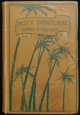 DOTY DONTCARE: A STORY OF THE GARDEN OF THE ANTILLES, by Mary F. Foster - 1895