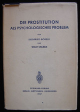 DIE PROSTIUTION ALS PSYCHOLOGISCHES PROBLEM, by Borelli & Starck [SIGNED]