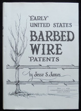 EARLY U.S. BARBED WIRE PATENTS, by Jesse S. James - 1966 [Signed]