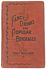 FANCY DRINKS AND POPULAR BEVERAGES, by William Schmidt - 1896