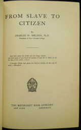 FROM SLAVE TO CITIZEN, by Charles M. Melden - 1921