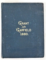 GEMS OF THE CAMPAIGN OF 1880, Grant, Garfield, 1891, compiled speeches & letters
