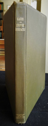 GENERAL INVESTIGATIONS CURVED SURFACES, by Gauss - 1905 [Signed 1st Ed]