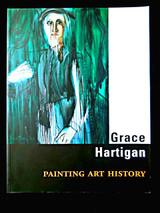 GRACE HARTIGAN: PAINTING ART HISTORY - 2003 [1st Ed]